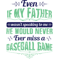 Even if my father wasn t speaking