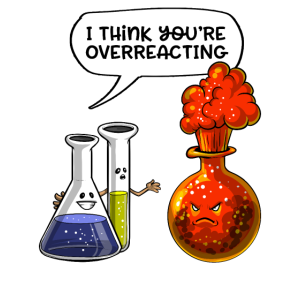 Chemie, die Sie lustige Wissenschaft überreagieren