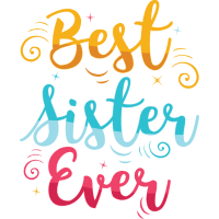 Best Sister Ever - Schwester Bruder Spruch