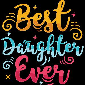 Best Daughter Ever - Mutter Tochter Spruch