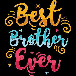 Best Brother Ever bester Bruder aller Zeiten