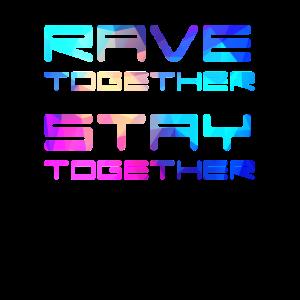 Rave Together Stay Together Electro Raver Festival