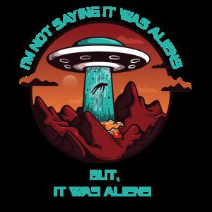 Ich sage nicht, dass es Außerirdische waren, lustig, scifi, ufo