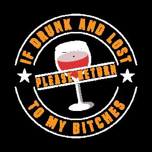 Wenn ich betrunken bin - bring mich zurück Bitches