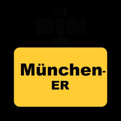 München/Ich bin ein Münchener - Für Leute die aus München und Umkreis kommen - münchener,müchen,geschenkidee,geschenk,germany,deutschland,Geschenkideen