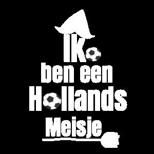 Ik ben een Hollands Meisje - Frauen Fußball Fan