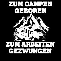 Zum Campen geboren zum Arbeiten gezwungen