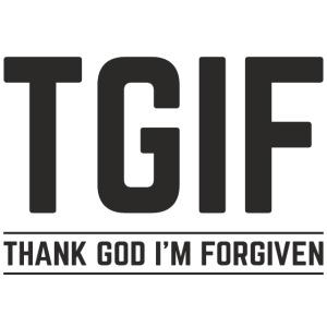 TGIF - Dzięki Bogu, wybaczono mi