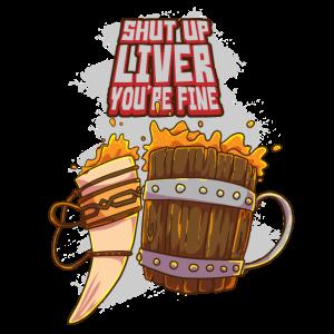 Shut up liver you are fine Horn Krug Honigwein