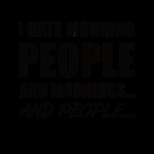 Ich hasse Menschen Morgen Lustiger Spruch