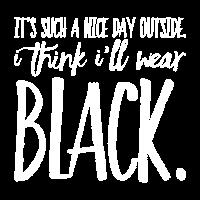 Ich denke, ich werde schwarz tragen