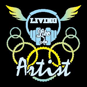 Leben wie ein Künstler.