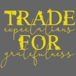Trade expectations for gratefulness