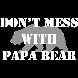 Leg dich nicht mit Papa Bär Vatertagsgeschenk an