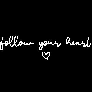 Follow your Heart - weiß