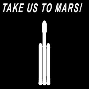 Take us to Mars Elon Musk Spacex