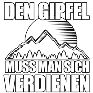 Bergsteiger Spruch Berg Gipfel Verdienen Geschenk