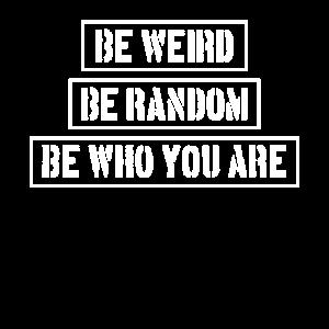 Bleib wie du bist