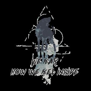 We fear how we feel inside Abstrakter Wolf