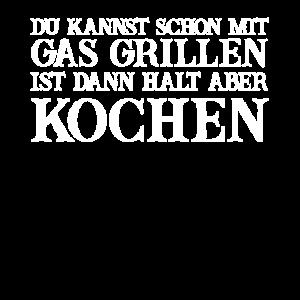 Mit Gas Grillen Ist Scheiße!
