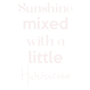 sunshine mixed with a little hurricane Spruch