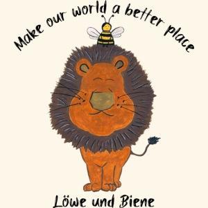 Löwe und Biene Make Our World A Better Place
