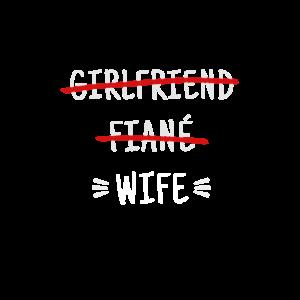 Girlfriend Fiance Wife Hochzeit Shirt