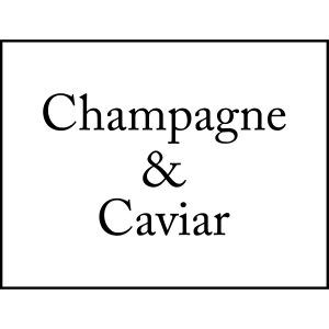 Champaign & Caviar