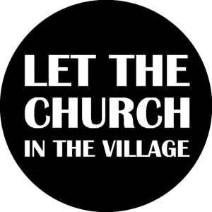 LET THE CHURCH IN THE VILLAGE