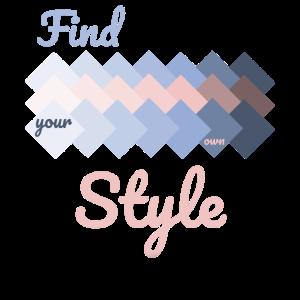 Find your own Style - Geschenk - stylisch - modern