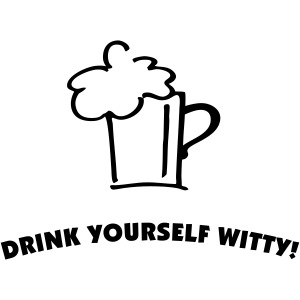 Drink yourself witty