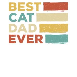 Best Cat Dad Ever! Men & Boy Cat Owners