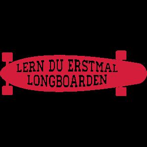 Lern Du erstmal Longboarden