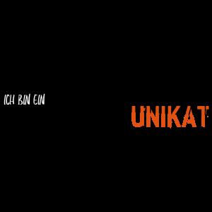 Ich bin ein Unikat