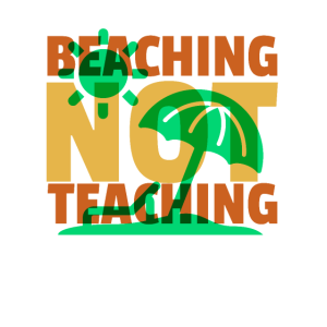 Beaching Not Teaching - Teacher Summer Break