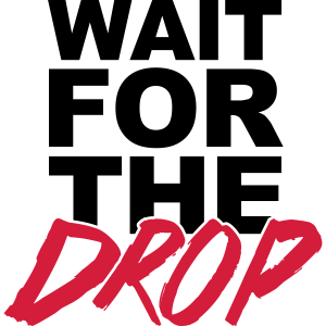 Wait For The Drop