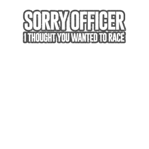 Tuning Spruch: Sorry Officer