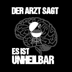 Arzt Unheilbar Spruch Grill Grillmeister Grillfete