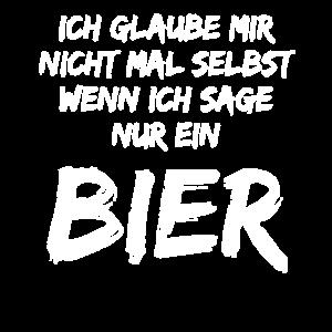 Ich Glaube Mir Nicht - Wenn Ich Sage Nur ein Bier