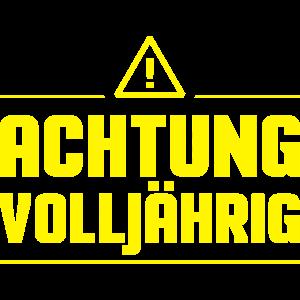 ACHTUNG VOLLJÄHRIG