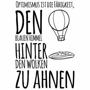 Optimismus ist den Himmel