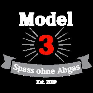 "Model 3 ""Spass ohne Abgas"" Est.2019"