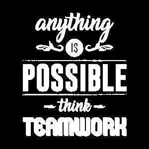 Alles ist möglich, denke an Teamwork