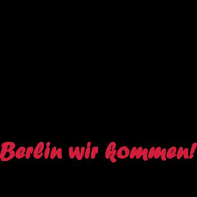 berlin wir kommen - berlin wir kommen - hauptstadt,berliner,berlin