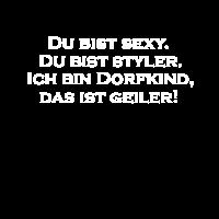 Dorfkind Sexy Styler Stolzes Dorfleben Geschenk