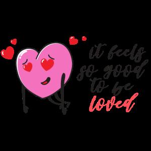 Es fühlt sich so gut an geliebt zu werden