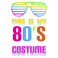 80s product, This Is My 80s Costume Tee, Neon 80s