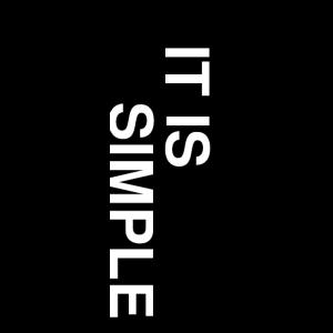 It is simple