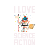 Cool I Love Science Fiction for Science Nerds