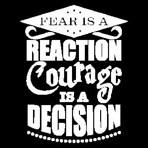 Mut ist eine Entscheidung